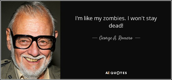 George A Romero Quote