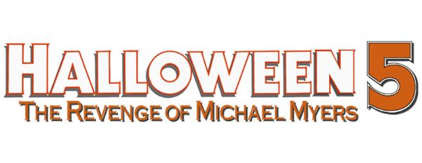 Halloween 5 The Revenge of Michael Myers Title